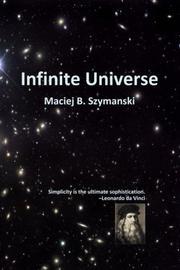 Infinite Universe by Maciej B. Szymanski
