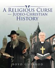 A RELIGIOUS CURSE: JUDEO-CHRISTIAN HISTORY by Boyd Gutbrod