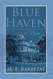 BLUE HAVEN by M.E. Barbezat