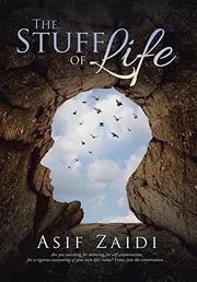 THE STUFF OF LIFE by Asif Zaidi
