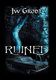 RUINED by Jw Grodt