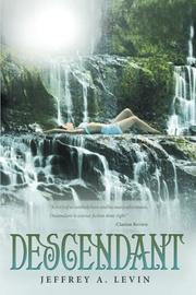 DESCENDANT by Jeffrey A. Levin