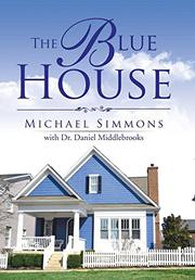 THE BLUE HOUSE by Michael Simmons