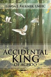 THE ACCIDENTAL KING OF ACHOO by Linda J.  Falkner