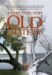 A VERY, VERY, VERY OLD MYSTERY by Max Willis  Foxton