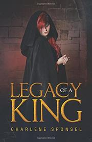 LEGACY OF A KING by Charlene  Sponsel