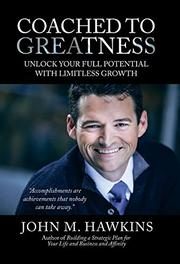 COACHED TO GREATNESS by John M.  Hawkins
