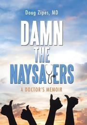 DAMN THE NAYSAYERS by Doug Zipes