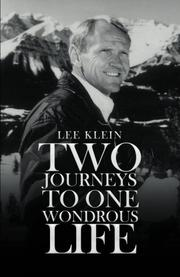 TWO JOURNEYS TO ONE WONDROUS LIFE by Lee  Klein