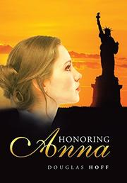HONORING ANNA by Douglas  Hoff