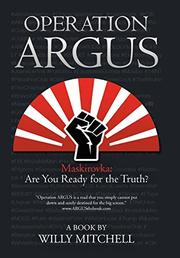 OPERATION ARGUS by Willy  Mitchell