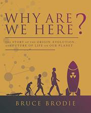 WHY ARE WE HERE? by Bruce  Brodie