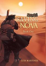 SAVING NOVA by Luis  Martinez