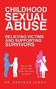 CHILDHOOD SEXUAL ABUSE by Deborah  Inman