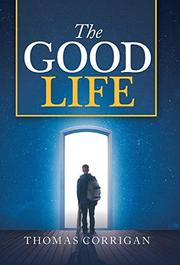 THE GOOD LIFE by Thomas  Corrigan