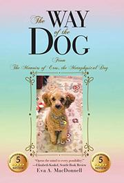 THE WAY OF THE DOG by Eva A. MacDonnell