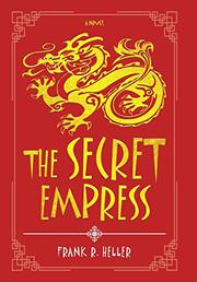 THE SECRET EMPRESS by Frank R.  Heller