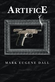 Artifice by Mark Eugene Dall