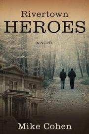 RIVERTOWN HEROES by Mike Cohen
