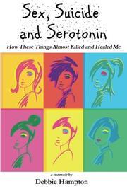 Sex, Suicide and Serotonin by Debbie Hampton
