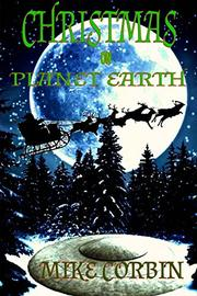 CHRISTMAS ON PLANET EARTH by Michael Corbin