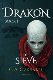 THE SIEVE by C.A. Caskabel