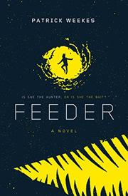 FEEDER by Patrick Weekes