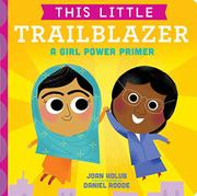 THIS LITTLE TRAILBLAZER by Joan Holub