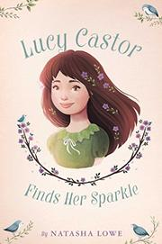 LUCY CASTOR FINDS HER SPARKLE by Natasha Lowe