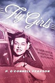 FLY GIRLS by P. O'Connell Pearson
