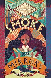 SMOKE AND MIRRORS by K.D. Halbrook