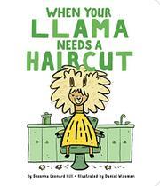 WHEN YOUR LLAMA NEEDS A HAIRCUT by Susanna Leonard Hill