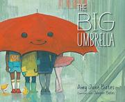 THE BIG UMBRELLA by Amy June Bates