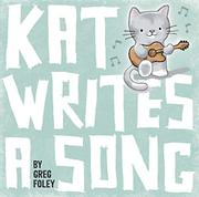 KAT WRITES A SONG by Greg Foley