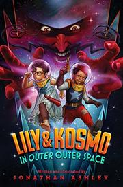 LILY & KOSMO IN OUTER OUTER SPACE by Jonathan Ashley