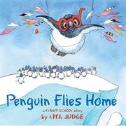 PENGUIN FLIES HOME by Lita Judge