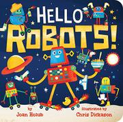 HELLO ROBOTS! by Joan Holub