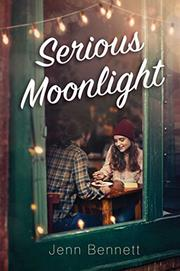 SERIOUS MOONLIGHT by Jenn Bennett
