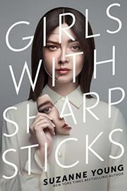 GIRLS WITH SHARP STICKS by Suzanne Young