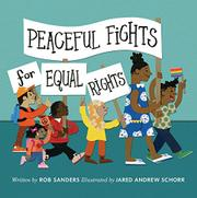 PEACEFUL FIGHTS FOR EQUAL RIGHTS by Rob Sanders