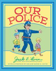 OUR POLICE by Jack E. Levin