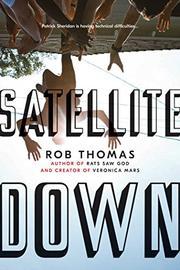 SATELLITE DOWN by Rob Thomas