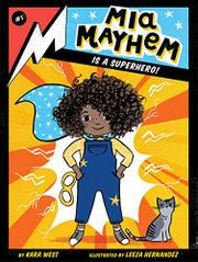 MIA MAYHEM IS A SUPERHERO! by Kara West