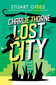 CHARLIE THORNE AND THE LOST CITY by Stuart Gibbs