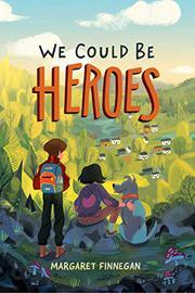 WE COULD BE HEROES by Margaret Finnegan