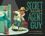 SECRET, SECRET AGENT GUY by Kira Bigwood