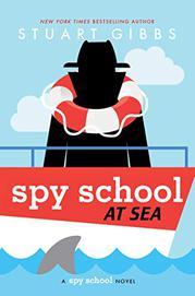 SPY SCHOOL AT SEA by Stuart Gibbs