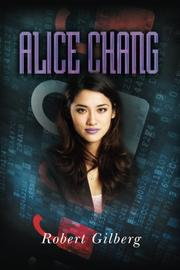 Alice Chang by Robert Gilberg