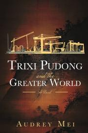 TRIXI PUDONG AND THE GREATER WORLD by Audrey Mei