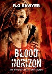 Blood Horizon: The Novella by R.O. Sawyer